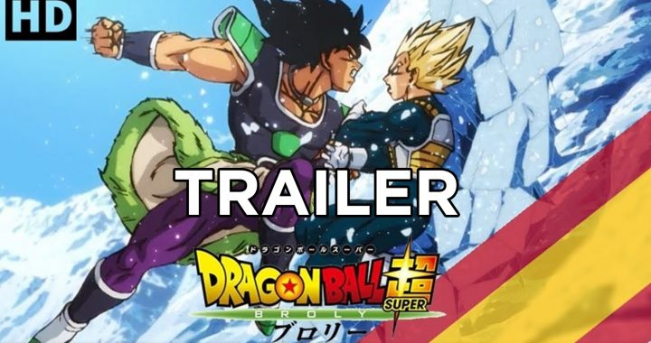 Trailer-castellano-dragon-ball-super-broly-españa