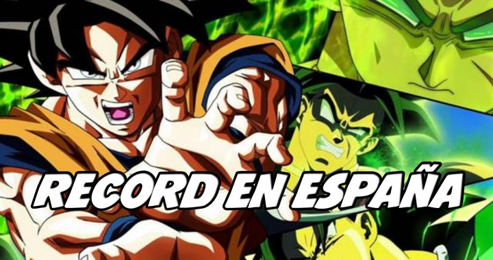 Dragon-ball-super-broly-bate-records-en-españa